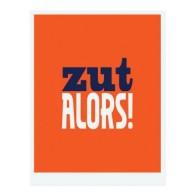 print with Zut Alors written on it